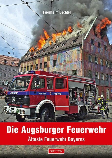 Sutton Verlag Die Augsburger Feuerwehr