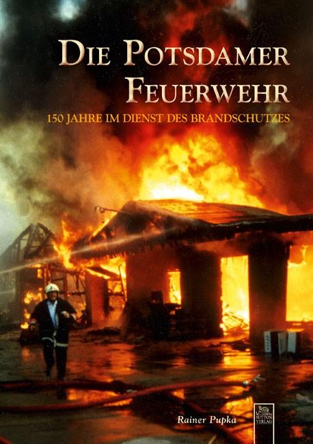 Sutton Verlag Die Potsdamer Feuerwehr -Einzelstück-