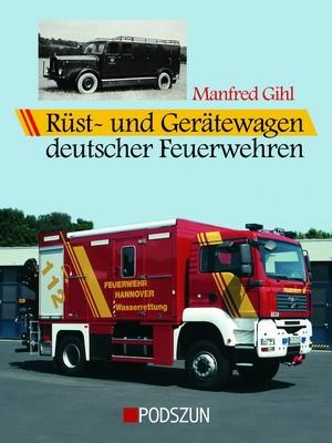 Podszun Verlag Rüstwagen und Gerätewagen deutscher Feuerwehren -Einzelstück-